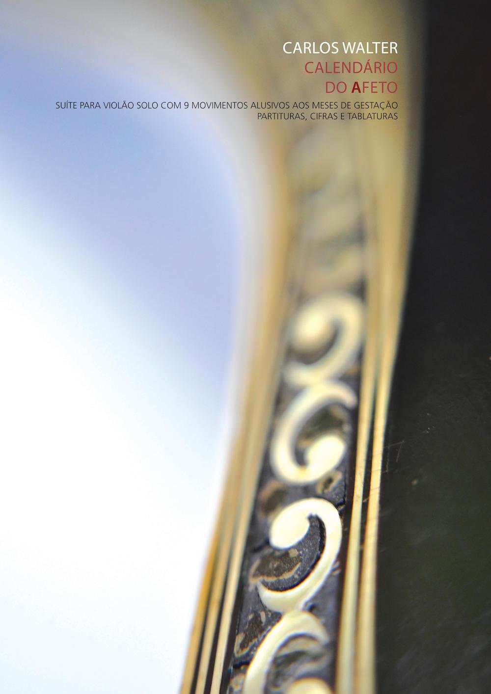Calendário do Afeto - Carlos Walter - Álbum de partitura, cifra e tablatura