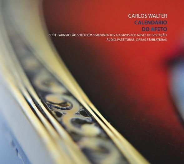 Carlos Walter lança Calendário do Afeto, seu primeiro CD solo
