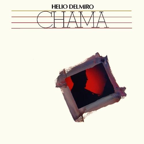 Hélio Delmiro - Chama