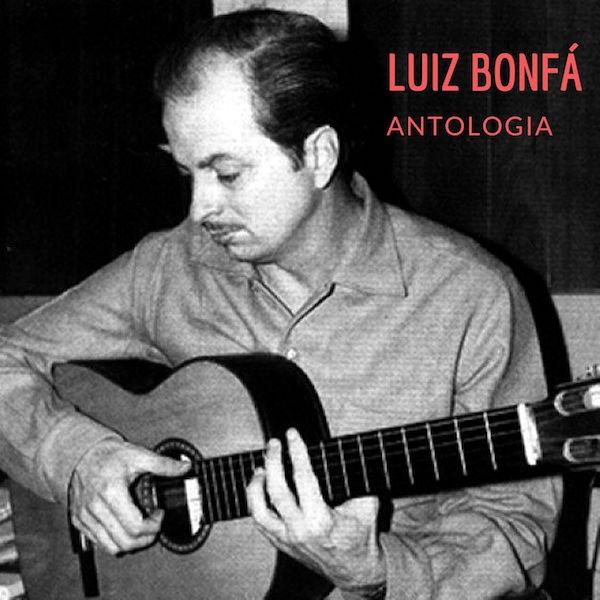 Luiz Bonfá - Antologia