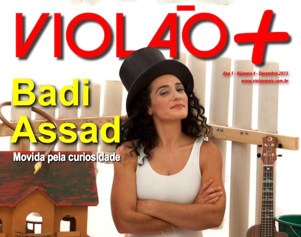Revista Violão + Badi Assad - Edição 04 - dezembro 2015