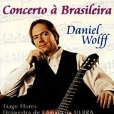 Daniel Wolff - Concerto à Brasileira