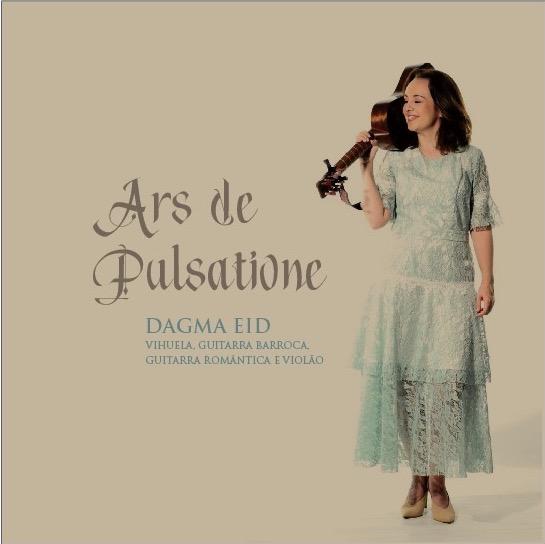 Dagma Eid faz recital de vihuela, violão e guitarra barroca e romântica neste sábado - capa do disco Ars de pulsatione