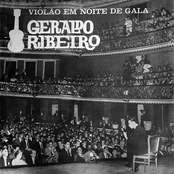 Pesquisador mostra raros programas de rádio, LPs e partituras lançados por fábricas de violão - Capa LP Geraldo Ribeiro Violão em Noite de Gala
