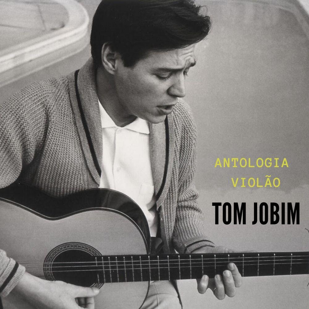 O violão jobiniano - Tom Jobim capa playlist