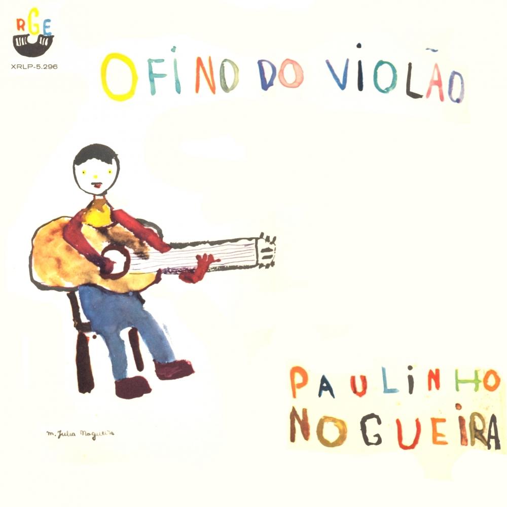 Paulinho Nogueira - O Fino do Violão