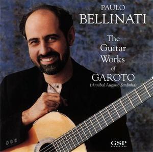 Paulo Bellinati - The Guitar Works of Garoto