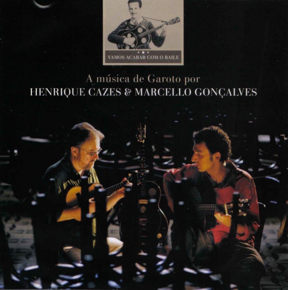 A Música de Garoto por Henrique Cazes e Marcello Gonçalves