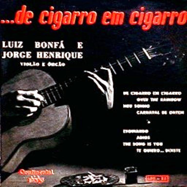 Luiz Bonfá e Jorge Henrique - De Cigarro em Cigarro