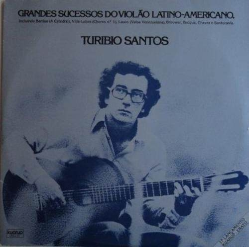 Turíbio Santos - Grandes Sucessos do Violão Latino-Americano