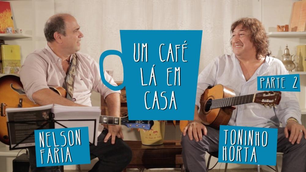 Capa do vídeo Nelson Faria e Toninho Horta - Programa Um Café Lá em Casa 2