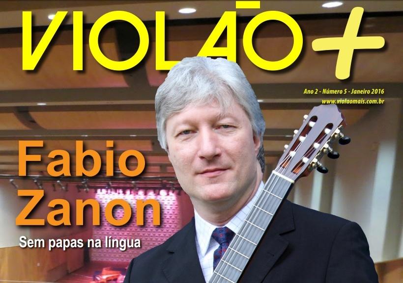 Revista Violão + Fabio Zanon - Edição 05 - janeiro 2016